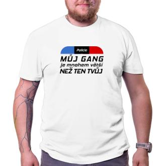Policajti Tričko pro policistu Můj gang