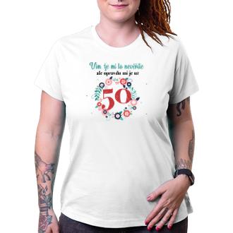 K narozeninám Narozeninové tričko Už mi je 50