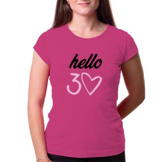 K narozeninám Dámské triko Hello 30