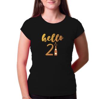 K narozeninám Narozeninové tričko Hello 21