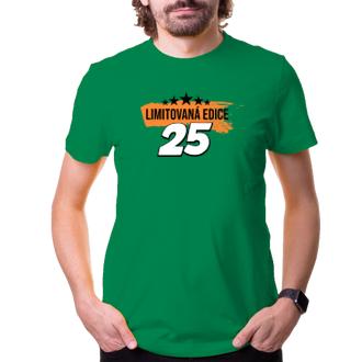 K narozeninám Tričko Limitovaná edice 25