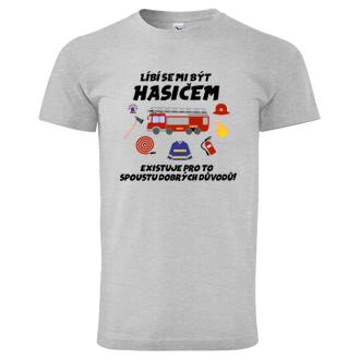 Hasiči Hasičské tričko Líbí se mi být hasičem