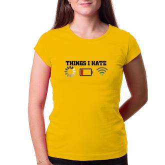 Tričko Things I hate
