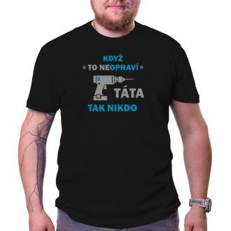 Pro tatínky Vtipné tričko pro tatínka