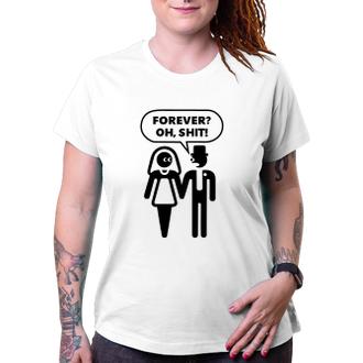 Svatební Dámské triko Navždy? Sakra...