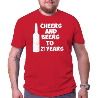 K narozeninám Tričko Cheers and beers to his 21 years
