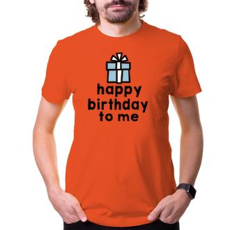 K narozeninám Narozeninové tričko Happy birthday to me páni