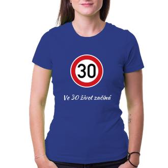 K narozeninám Dámské narozeninové tričko Kulatá 30