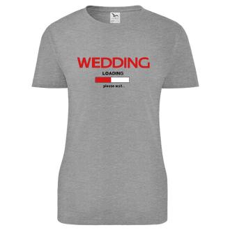 Rozlučka se svobodou Dámské tričko Wedding - loading