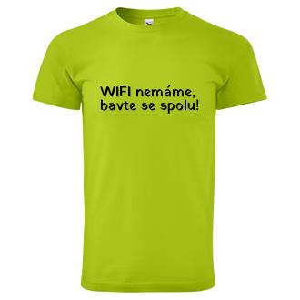 Vtipné tričko Chce tu někdo WIFI?