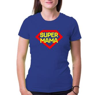 Pro maminky Tričko Super mama