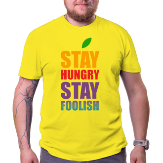 Tričko Stay hungry stay foolish