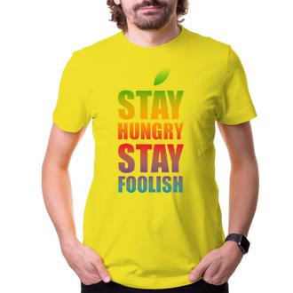Tričko Stay hungry stay foolish