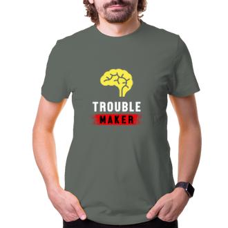 Tričko Trouble Maker
