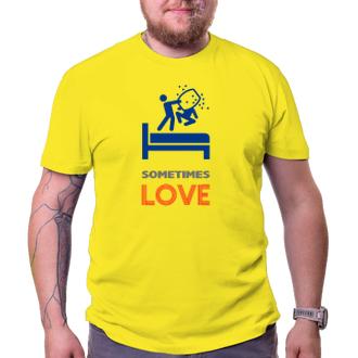Pánské tričko Sometimes Love