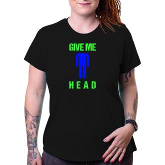 Humor Dámské tričko Give me head
