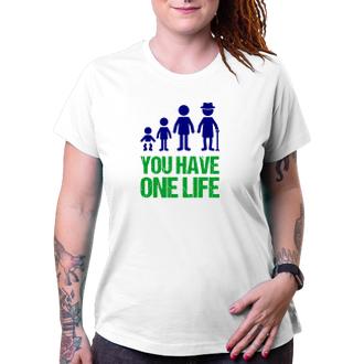 Dámské tričko You have one life