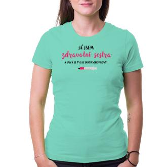 Tričko Zdravotní sestra - superhrdinka