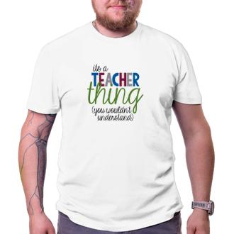Učitelské tričko Teacher thing